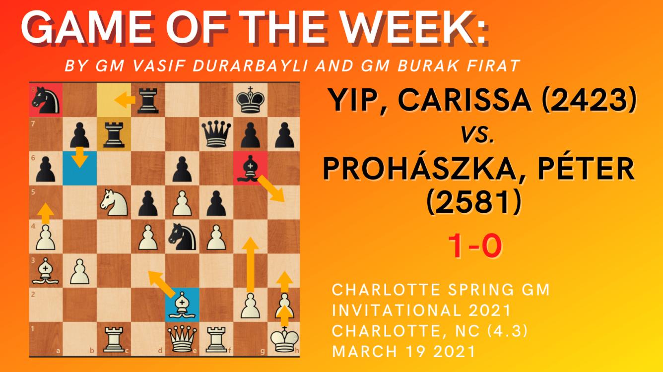 Game of the Week XI- Yip,Carissa (2423) vs. Prohászka,Péter (2581)