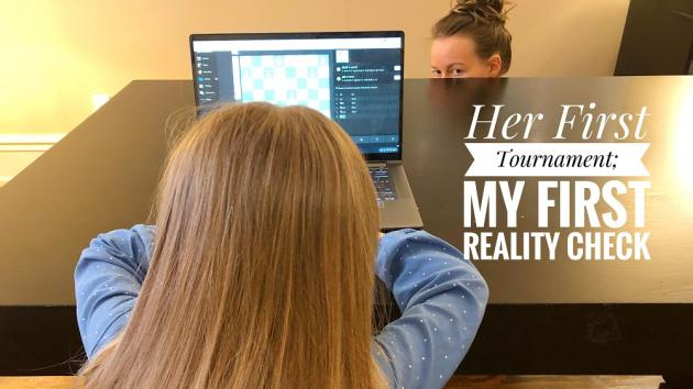Her First Chess Tournament; My First Reality Check