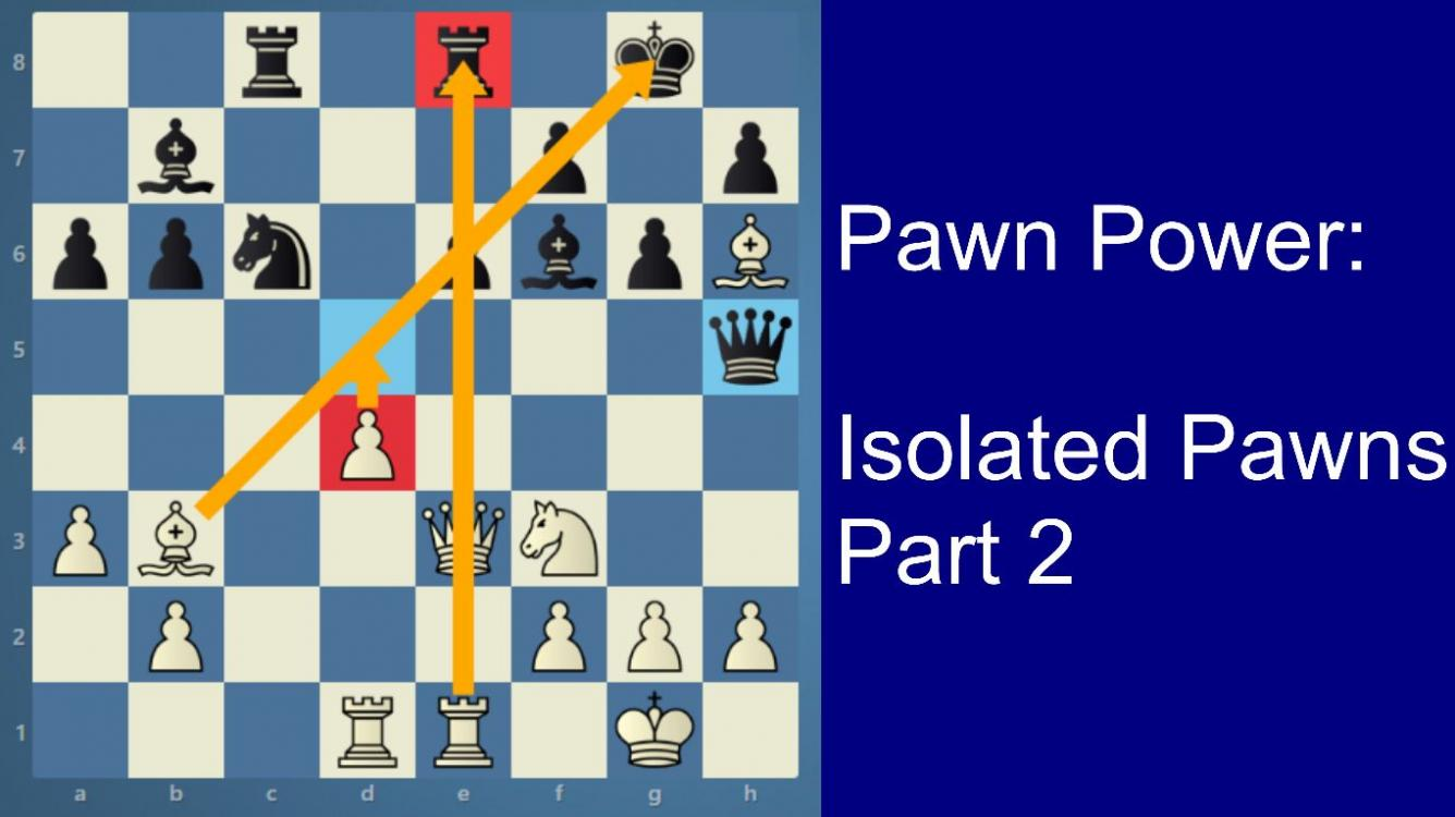 Road to the Grandmaster title | Pawn Power | Isolated Pawn - Part 2