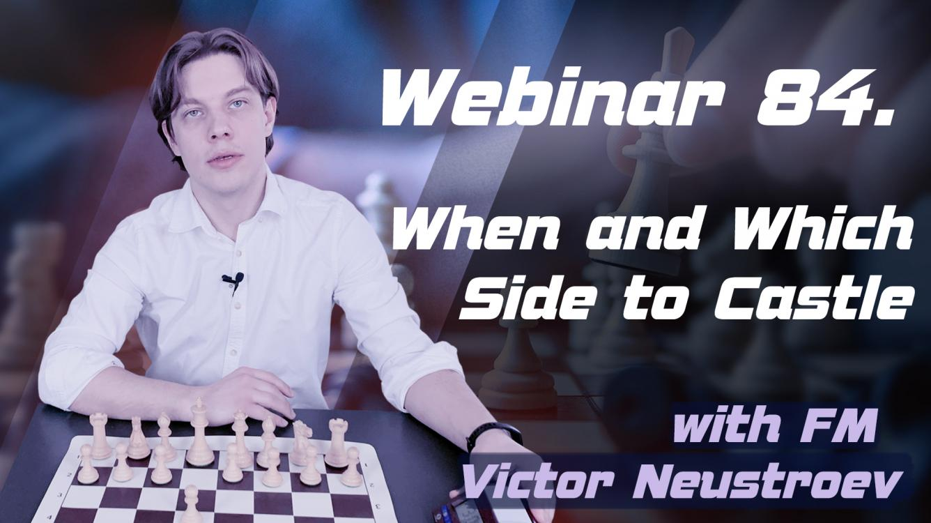 Webinar 84. When and Which Side to Castle