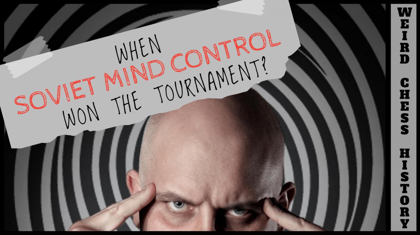 When Soviet Mind Control Won the World Chess Championship?
