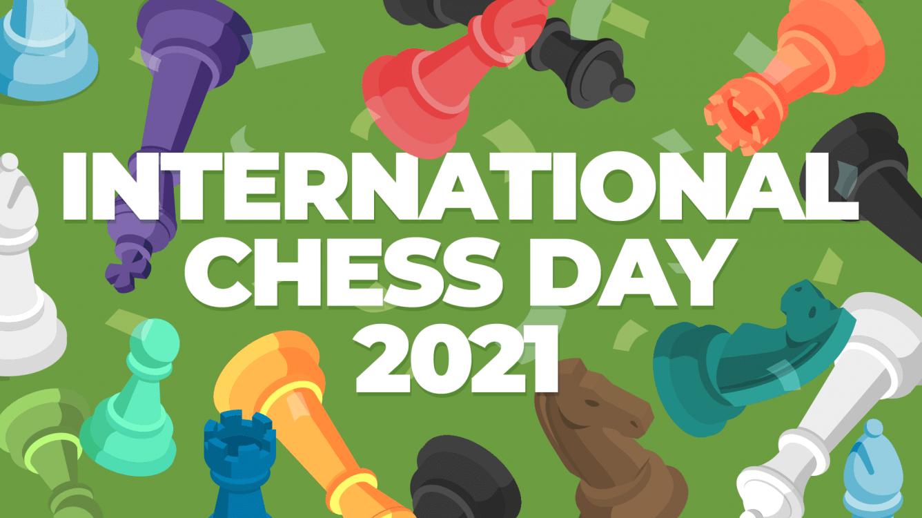 INTERNATIONAL CHESS DAY!