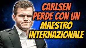 CARLSEN PERDE CON UN MAESTRO INTERNAZIONALE!