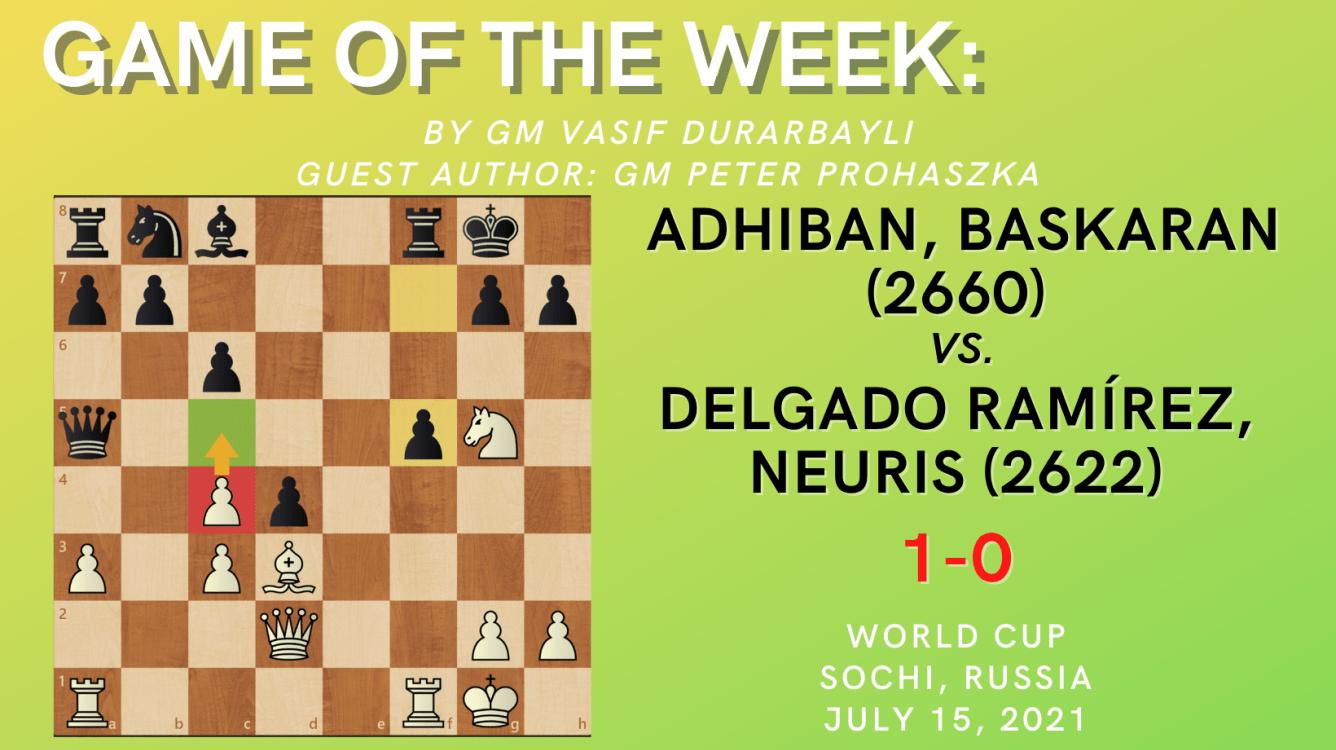 Game of the Week XXVIII-Adhiban, Baskaran(2660) - Delgado Ramírez, Neuris (2622)