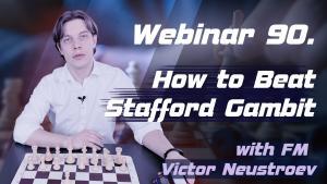 Webinar 90. How to Beat Stafford Gambit