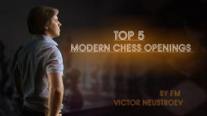 Top 5 Modern Chess Openings