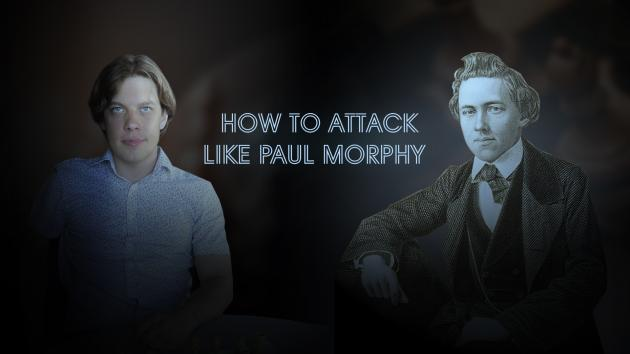 How to Attack Like Paul Morphy