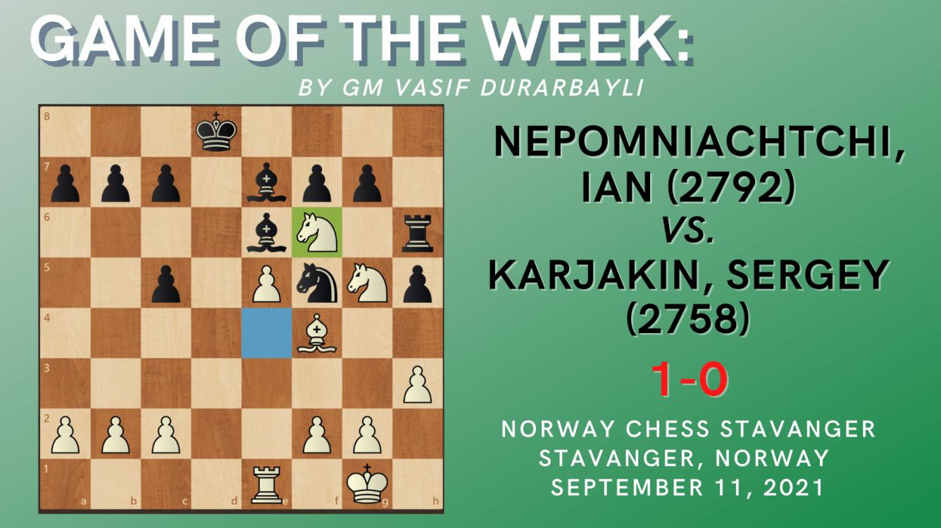 Game of the Week XXXVI-Nepomniachtchi,Ian (2792) - Karjakin,Sergey (2758)