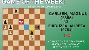 Game of the Week XXXVII- Carlsen,Magnus (2855) - Firouzja,Alireza (2754)