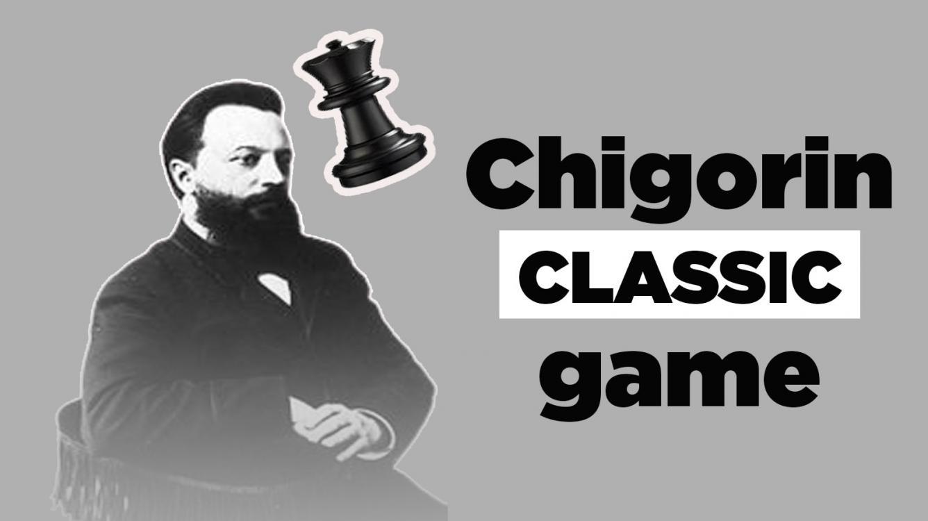 Chigorin ... A classic game