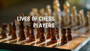 Lives of Chess Players