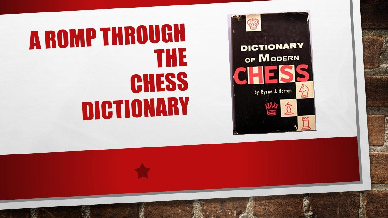 A Romp Through the Chess Dictionary