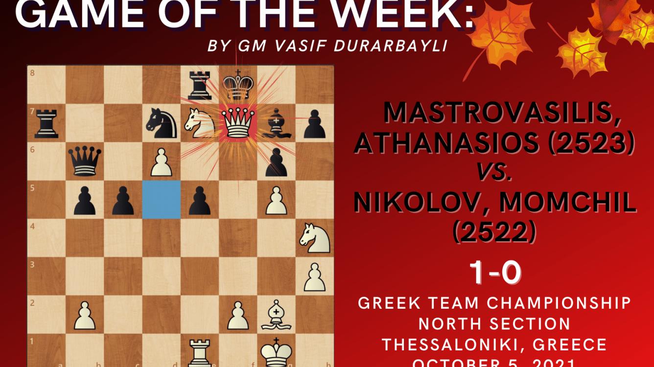 Game of the Week XL-Mastrovasilis,Athanasios (2523) - Nikolov,Momchil (2522)