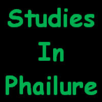Studies in Phailure:  Episode 1