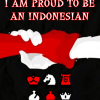 I'M PROUD TO BE AN INDONESIAN