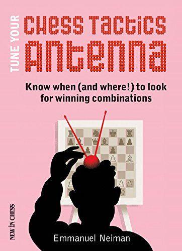 Tune Your Tactics Antenna chess book