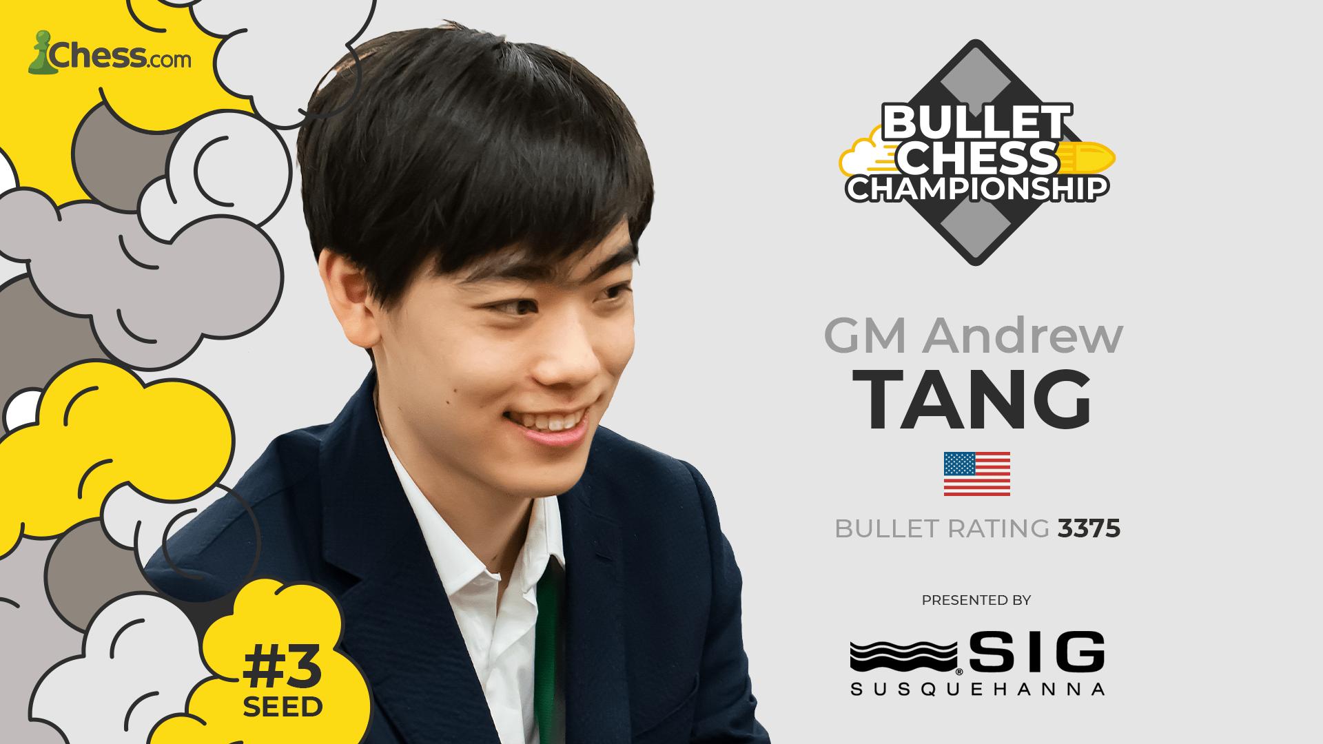 Andrew Tang Bullet Chess
