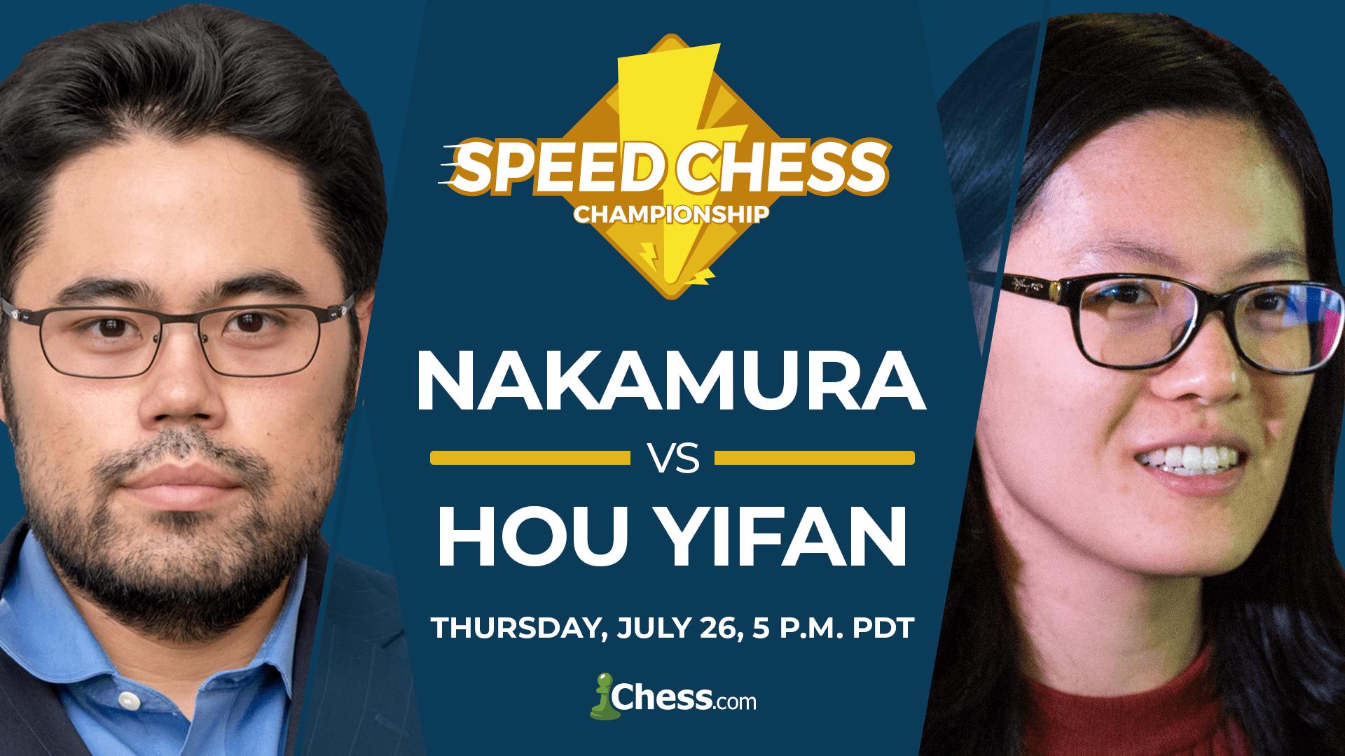 Nakamura vs Hou Yifan: Thursday, July 26, 5 p.m. PDT