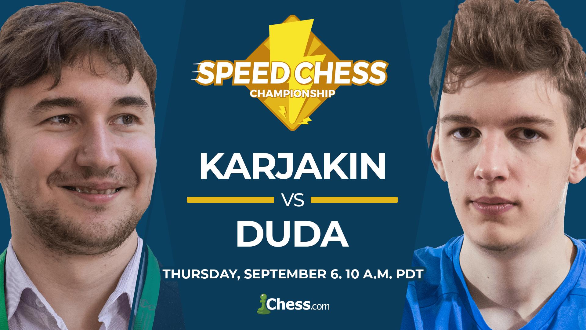 Karjakin vs Duda: Thursday, September 6. 10 a.m. PDT