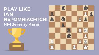 Play Like Ian Nepomniachtchi