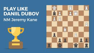 Play Like Daniil Dubov
