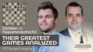 Carlsen vs. Nepomniachtchi: Their Greatest Games Analyzed