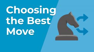 Choosing the Best Move