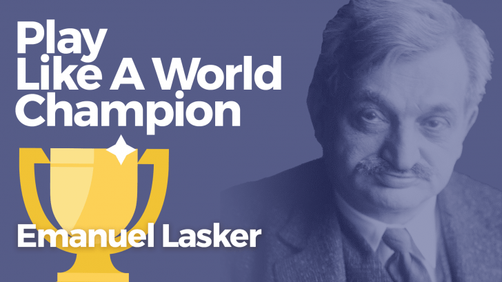 Play Like A World Champion: The Lasker Years
