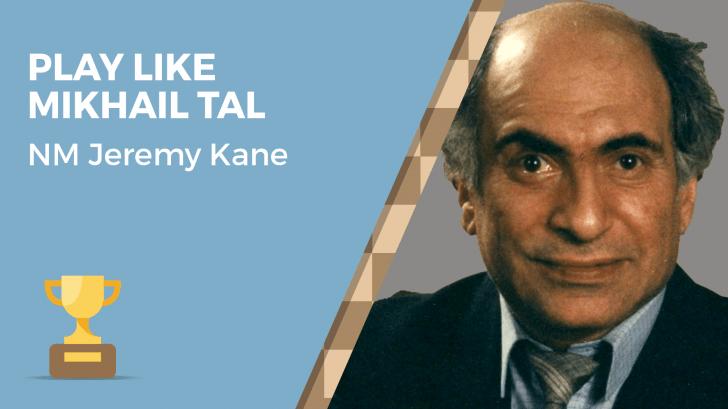 Play Like Mikhail Tal