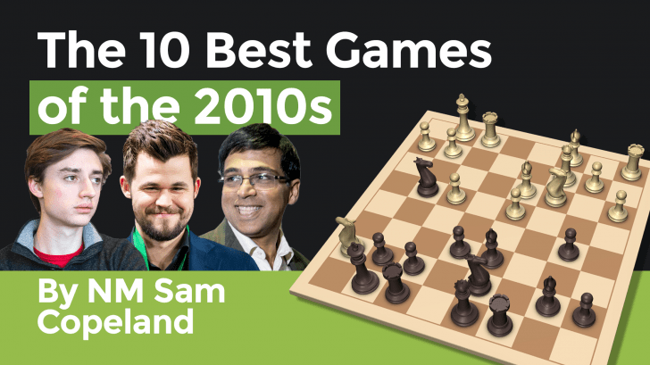 The 10 Best Chess Games Of The 2010s