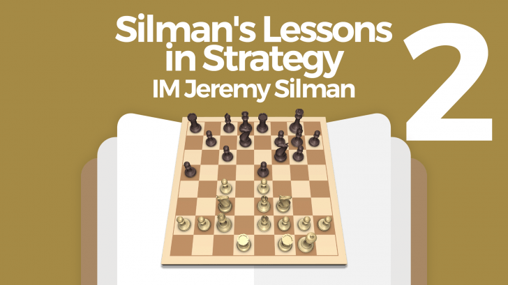 Silman's Lessons in Strategy (2)