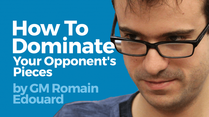 How To Dominate Your Opponent's Pieces