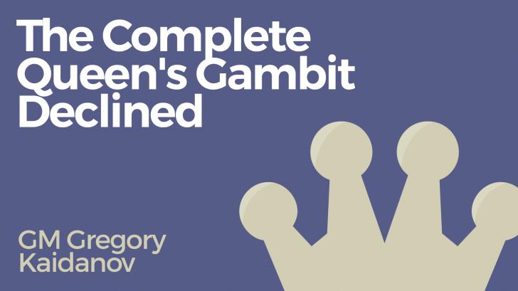 The Complete Queen's Gambit Declined
