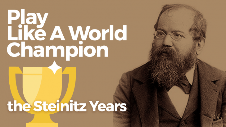 Play Like A World Champion: The Steinitz Years