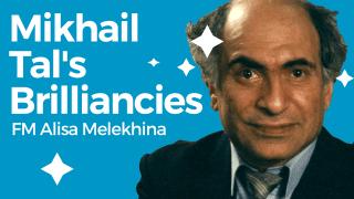 Mikhail Tal's Brilliancies