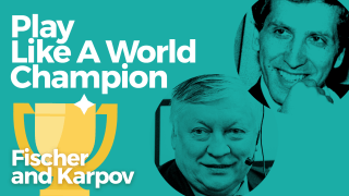 Play Like A World Champion: Fischer and Karpov