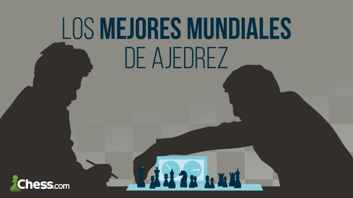 Los mejores mundiales de la historia del ajedrez