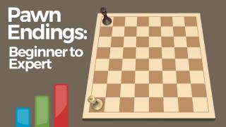 Pawn Endings: Beginner to Expert