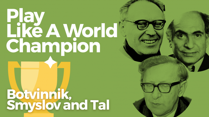 Play Like A World Champion: Botvinnik, Smyslov And Tal