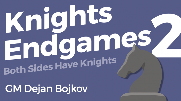 Knight Endgames (Pt 2) - Both Sides Have Knights