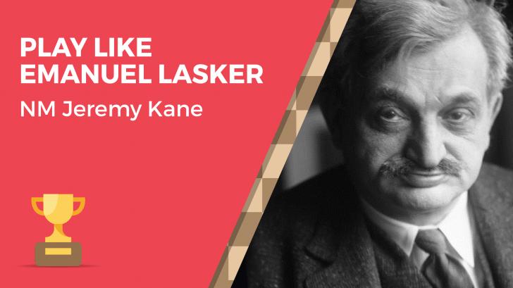 Play Like Emanuel Lasker