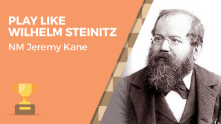 Play Like Wilhelm Steinitz