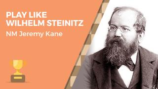 Play Like Wilhelm Steinitz