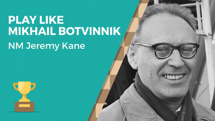 Play Like Mikhail Botvinnik
