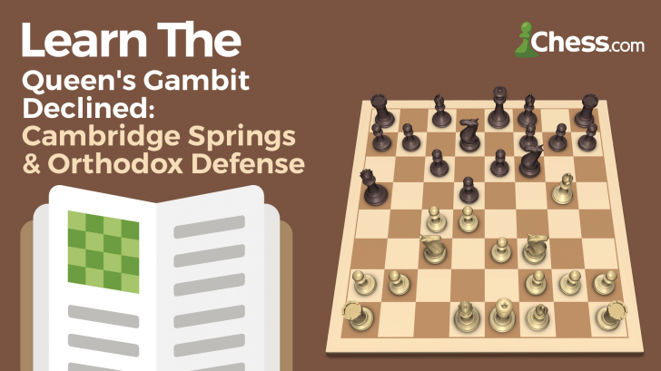 Learn the Queens Gambit: Cambridge Springs and Orthodox Defense