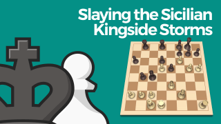 Slaying the Sicilian: Kingside Storms