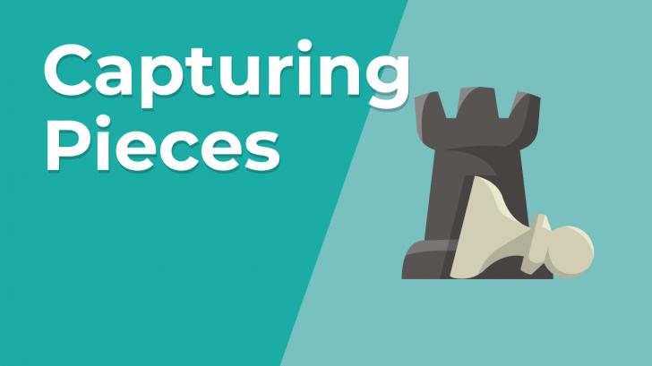 Capturing Pieces