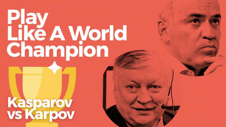 Play Like A World Champion: Kasparov vs Karpov