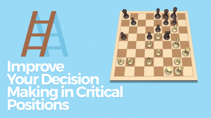 Improve Your Decision Making in Critical Positions