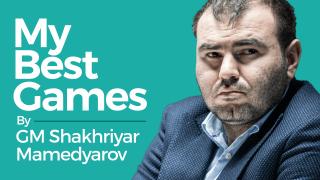 My Best Games – Shakhriyar Mamedyarov